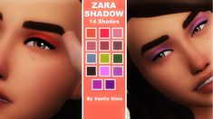 Hey this is the ZARA Shadow lately ive been coming out with so many Eye shadows i cant lie i really love the colours and the style its different there are 14 shades Prefect fit i hope you download and enjoy them!  *Do not Claim As your Own Work!  *Base Game Compatible!