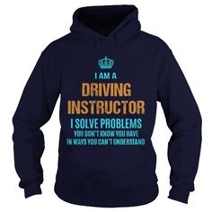 DRIVING INSTRUCTOR - I SOLVE PROBLEMS T-SHIRTS, HOODIES, SWEATSHIRT (36.99$ ==► Shopping Now)