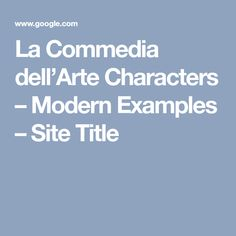 La Commedia dell'Arte Characters – Modern Examples – Site Title