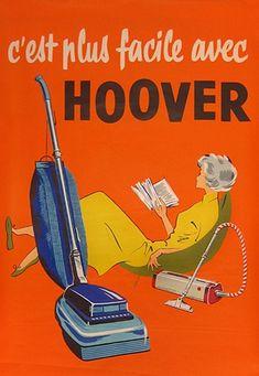 C'est plus facile avec hoover, pub vintage Poster Retro, Posters Vintage, Vintage Advertising Posters, Poster Ads, Retro Ads, Vintage Advertisements, Vintage Images, Advertising Ads, Poster