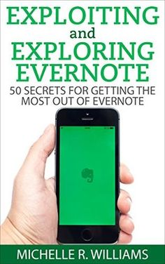 Free Kindle Book - [Education & Teaching][Free] Exploiting and Exploring Evernote: 50 Secrets for Getting the Most Out of Evernote Computer Lessons, Computer Tips, Planner Organization, Genealogy Organization, Productivity Apps, Do You Work, Work From Home Moms, Direct Sales, Time Management