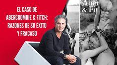 Jürgen Klaric: Sepa cómo vender la #Marca al #Inconsciente.  El éxito y fracaso de Abercrombie & Fitch.