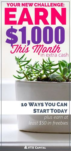 Read this article and learn how you can earn $50 in the next 60 minutes. And once you do that, your new challenge is to earn $1,000 this month.  Sound impossible?  It's not.  Here's a list of 10 ways you can get started today.