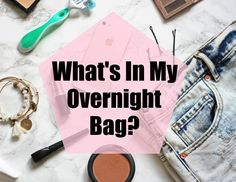 whats-in-my-overnight-bag