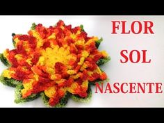 FLOR SOL NASCENTE EM CROCHÊ - NEDDY GHUSMAM - YouTube