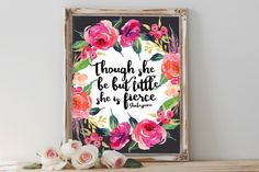 Nursery wall art, Though she be but little she is fierce, PRINTABLE floral nursery print decor baby girl bedroom wall art, Shakespeare quote by MatildaMoonStudio on Etsy https://www.etsy.com/uk/listing/286120713/nursery-wall-art-though-she-be-but