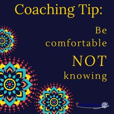 #CoachingTip : Be comfortable not knowing. #CCInstitute