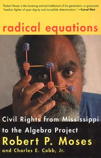 Another brilliant educator mind... algebra and civil rights. Bob Moses is an American treasure.