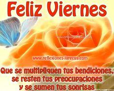 Feliz viernes, que se multipliquen tus bendiciones