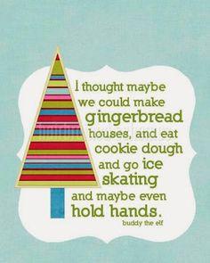 Christmas quote hehe buddy the elf