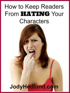 Author, Jody Hedlund: How to Keep Readers From Hating Your Characters