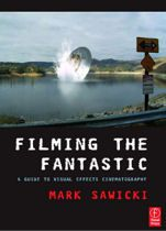 Filming the Fantastic: A Guide to Visual Effects Cinematography Author: Mark Sawicki. Pages: 309 Publisher: Taylor & Francis Ltd Published: May 24, 2007 eISBN-13: 9780080560991 Show more