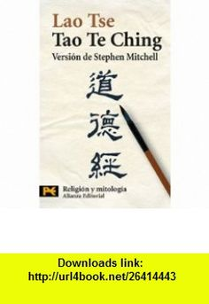 Tao Te Ching (Humanidades Religion Y Mitologia/ Humanities Religion and Mythology) (Spanish Edition) (9788420661315) Laozi , ISBN-10: 8420661317  , ISBN-13: 978-8420661315 ,  , tutorials , pdf , ebook , torrent , downloads , rapidshare , filesonic , hotfile , megaupload , fileserve