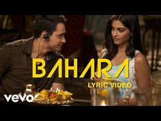 Sing along to the love song 'Bahara' from bollywood movie I Hate Luv Storys feat. Sonam Kapoor and Imran Khan Song Name - Bahara Movie - I Hate Luv Storys Si. Imran Khan Song, I Hate Luv Storys, Pakistani Songs, Bollywood Music Videos, Romantic Song Lyrics, I Hate Love, Movie Songs, Musica, India