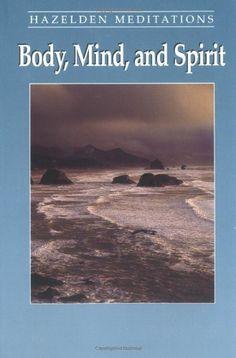 Body Mind and Spirit: Daily Meditations by Anonymous, http://www.amazon.com/dp/1568380771/ref=cm_sw_r_pi_dp_Zutuqb1QHZ2BW