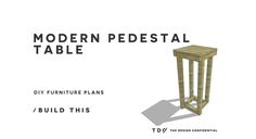 Free DIY Furniture Plans // How to Build a Modern Pedestal Table