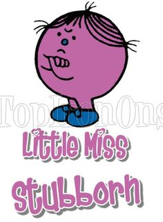 Men and Little Miss Stubborn T Shirt Iron on Transfer Cartoon Fun, Cool Cartoons, Little Miss Characters, Mister And Misses, Mr Men Little Miss, Worst Album Covers, Bad Album, Funny Iphone Wallpaper, Book Week