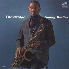 Sonny Rollins.  Title: The Bridge