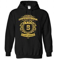 (CloseEnough001) SKAGGS - #cheap gift #housewarming gift. HURRY => https://www.sunfrog.com/Names/CloseEnough001-SKAGGS-nwyktwifjn-Black-39113497-Hoodie.html?68278