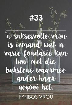 Fynbos vrou More Witty Quotes Humor, Wise Quotes, Inspirational Quotes, Motivational, Poetic Words, Afrikaanse Quotes, Boxing Quotes, Special Words, True Words