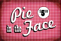Purchase a pie in the face for either Bride or Groom, they will tally up, and be executed on the unsaved Bride or Groom!