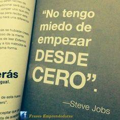 """""""No tengo miedo de empezar desde cero"""" Steve Jobs #frases #coaching #motivación"""