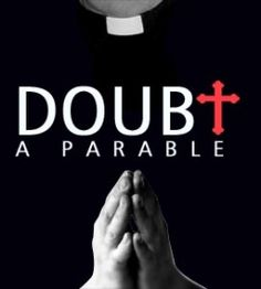 Doubt : A Parable Auditions September 7th and 8th 2014. ! Monologue required for audition