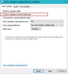 Windows 10'da Görev Çubuğu Nasıl Gizlenir? - http://www.aorhan.com/windows-10da-gorev-cubugu-nasil-gizlenir-28889.html