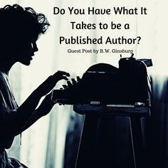 Do You Have What It Takes to be a Published Author?