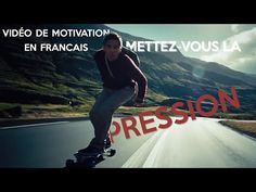 Vidéo de motivation en français - Mettez-vous la pression! - YouTube