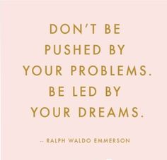 love ralph waldo emerson's words.  this one reminds me of my husband, a dreamer and a doer.