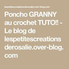 Poncho GRANNY au crochet TUTO!! - Le blog de lespetitescreationsderosalie.over-blog.com