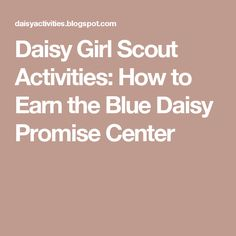 Daisy Girl Scout Activities: How to Earn the Blue Daisy Promise Center
