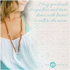 May you touch dragonflies and stars, dance with fairies and talk to the moon.   http://shop.lovetinydevotions.com   #quote #inspiration #inspire #yoga #grace #tiny #devotions #tinydevotions #spirit #love #life #positive #purpose #mermaid #mala #mala #beads #malabeads #rudraksha #prayer #prayerbeads