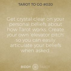 Get crystal clear on your personal beliefs about how Tarot works. Create your own 'elevator pitch' so you can easily articulate your beliefs when asked.