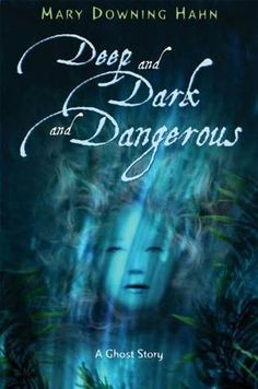 Deep and Dark and Dangerous - by Mary Downing Hahn