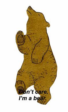 Don't care, I'm a bear.I don't know why I think this is so funny Gifs, Le Castor, Gif Animé, Animated Gif, Animation, Bear Art, Illustrations, Make You Smile, I Laughed
