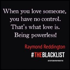 Love this quote from The Blacklist!