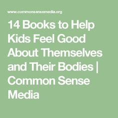 14 Books to Help Kids Feel Good About Themselves and Their Bodies | Common Sense Media