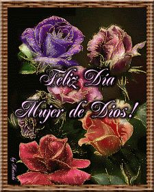 Imágenes Cristianas: Día de la Mujer Christian Quotes Images, Christian Life, Ladies Day, Messages, Flowers, Color, Ideas, World, Good Morning Greetings