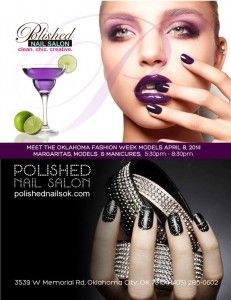 Margaritas Models Manicures An Oklahoma Fashion Week Party At Polished Nail Salon Memorial Rd