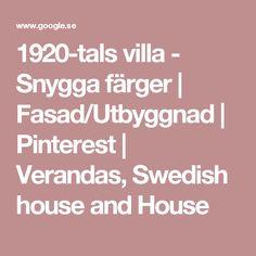 1920-tals villa - Snygga färger | Fasad/Utbyggnad | Pinterest | Verandas, Swedish house and House