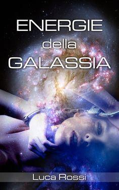 Energie della Galassia. Fantascienza, fantasy, eros. http://www.amazon.it/Energie-della-Galassia-ebook/dp/B00ARD4PUQ/