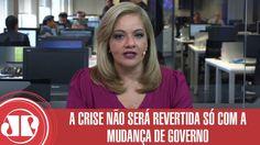 A crise não será revertida só com a mudança de governo | Denise Campos d...