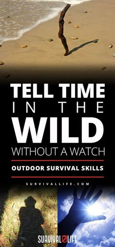 Outdoor Survival Skills | Tell Time In The Wild Without A Watch | Posted by: SurvivalofthePrepped.com