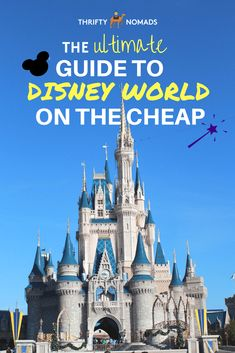How to Plan a Disney World Vacation on The Cheap via @thriftynomads