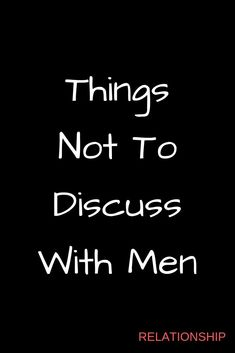Things not to discuss with men