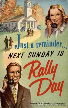Just a Reminder Next Sunday is Rally Day--not necessarily this p. cd...but any one will be fine inviting all children to Rally Day.  :)