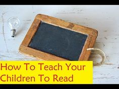 How To Teach Your Children To Read #reading