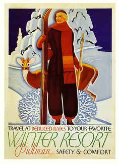 Travel at Reduced Rates to your Favourite Winter Resort. Pullman . Safety & Comfort (William Welsh, 1934)